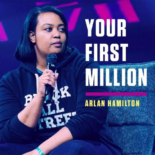 A podcast by Arlan Hamilton that goes behind-the-scenes and teaches you how to make your first million dollars, get your first million downloads, or find your first million customers.