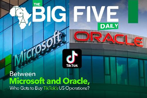 It's time for the Big 5 Daily gists. Let's go! ByteDance, Tiktok's parent company, has reportedly announced that it will not sell TikTok's US $50 billion worth of operations and source code to either Microsoft, Oracle, Twitter, Google, or Wallmart. So, who gets to save it from a looming ban?